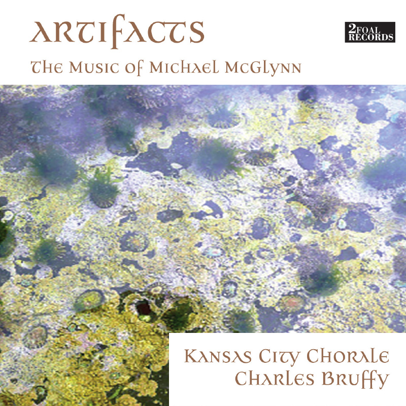 Artifacts-The-Music-of-Michael-McGlynn-Kansas-City-Chorale-Album-Art